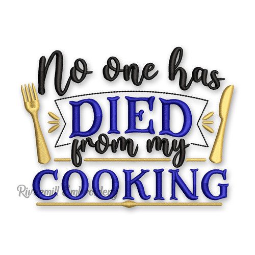No One Has Died From My Cooking Machine Embroidery Design