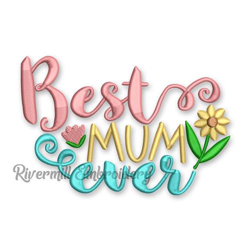 Best Mum Ever Machine Embroidery Design