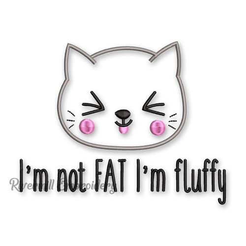 I'm Not Fat I'm Fluffy Machine Embroidery Design