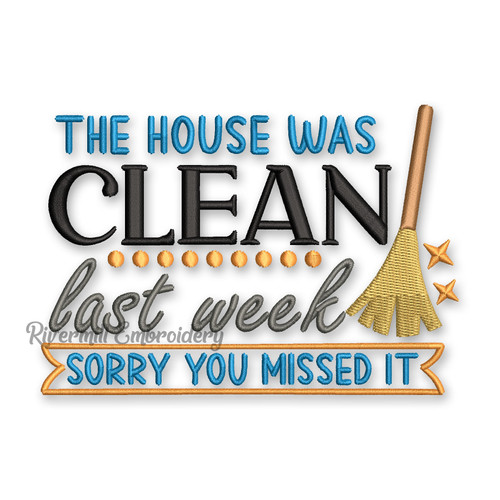 The House Was Clean Last Week Sorry You Missed It Machine Embroidery Design