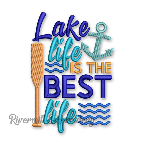 Lake Life Is The Best Life Machine Embroidery Design