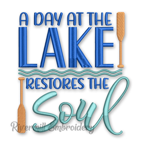 A Day At The Lake Restores The Soul Machine Embroidery Design