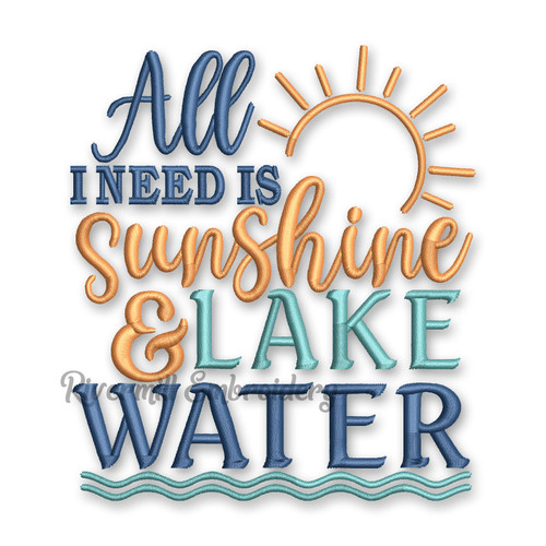 All I Need Is Sunshine & Lake Water Machine Embroidery Design