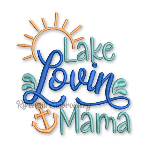 Lake Lovin Mama Machine Embroidery Design