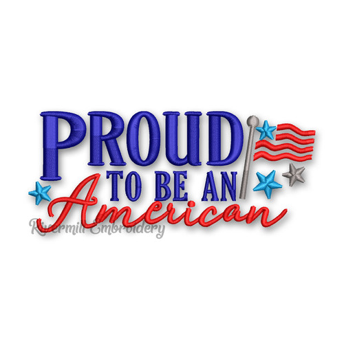Proud To Be An American Machine Embroidery Design