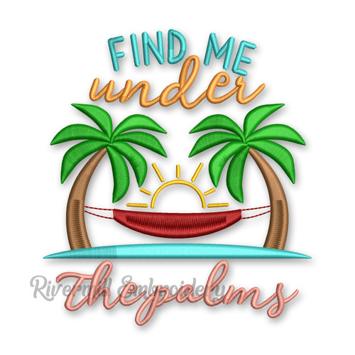 Find Me Under The Palms Machine Embroidery Design