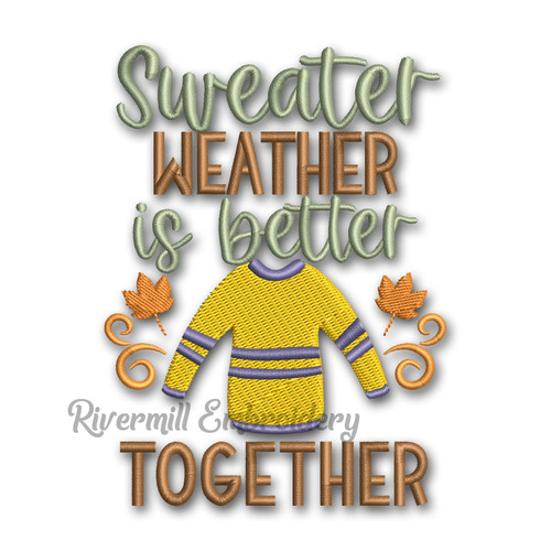 Sweater Weather Is Better Together Fall Machine Embroidery Design