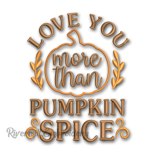 Love You More Than Pumpkin Spice Fall Machine Embroidery Design