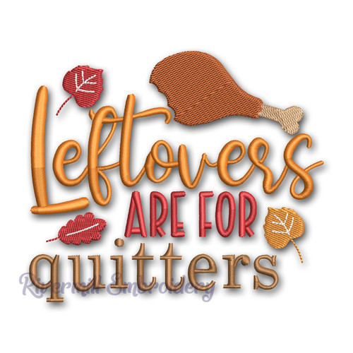Leftovers Are For Quitters Machine Embroidery Design