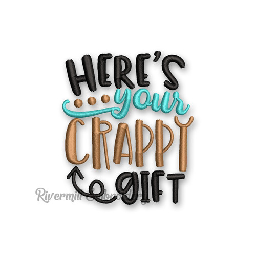 Here's Your Crappy Gift Toilet Paper Machine Embroidery Design
