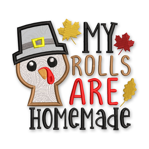 My Rolls Are Homemade Thanksgiving Applique Machine Embroidery Design