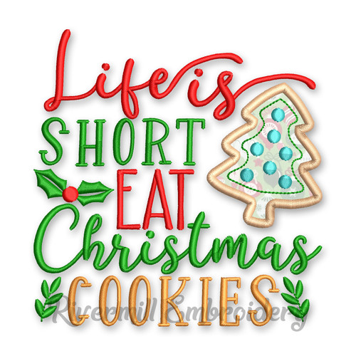 Life Is Short Eat Christmas Cookies Applique Machine Embroidery Design