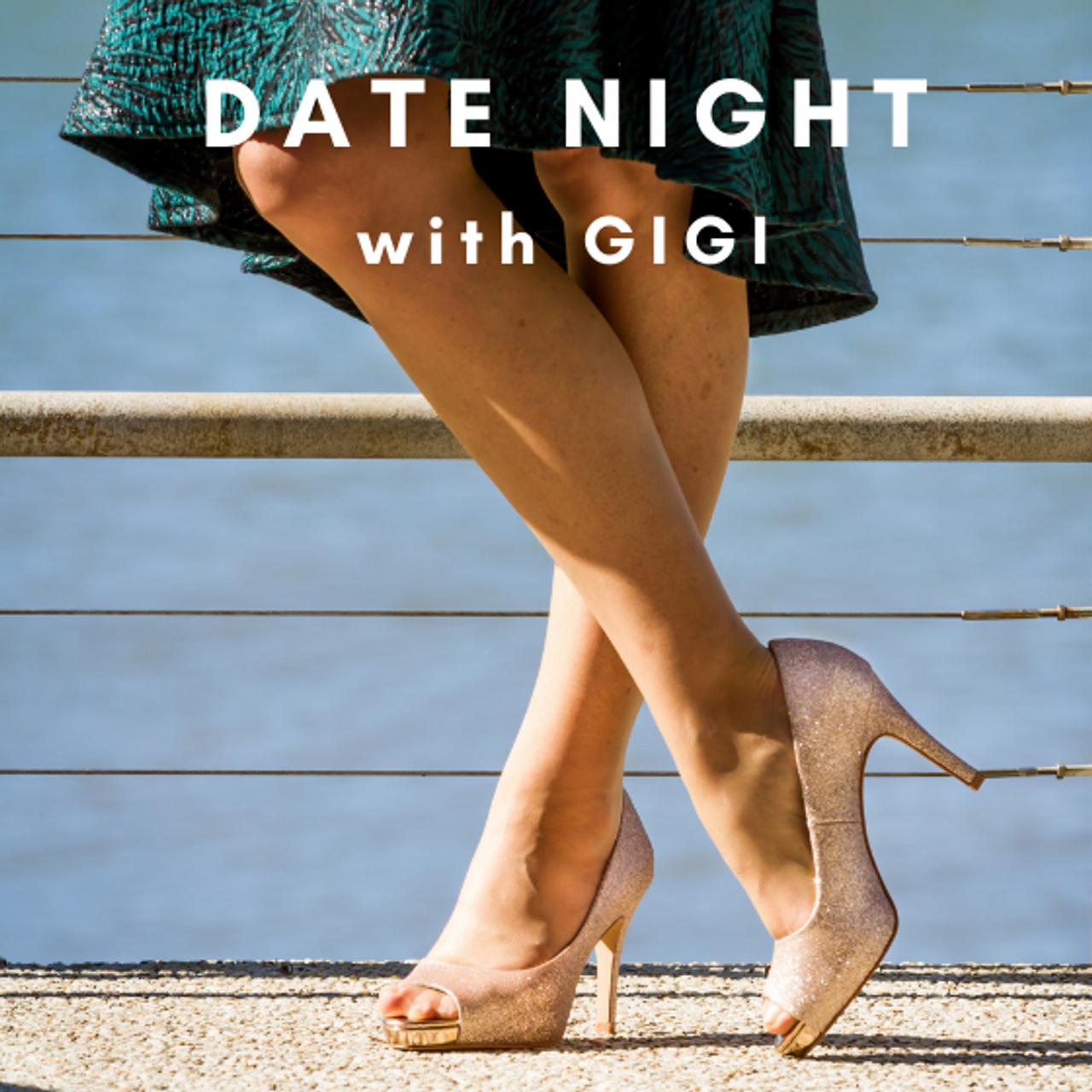DATE NIGHT WITH GIGI