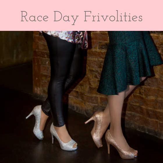 RACE DAY FRIVOLITIES WITH FIZZY, FLUTTERS & FINE FOOTWEAR