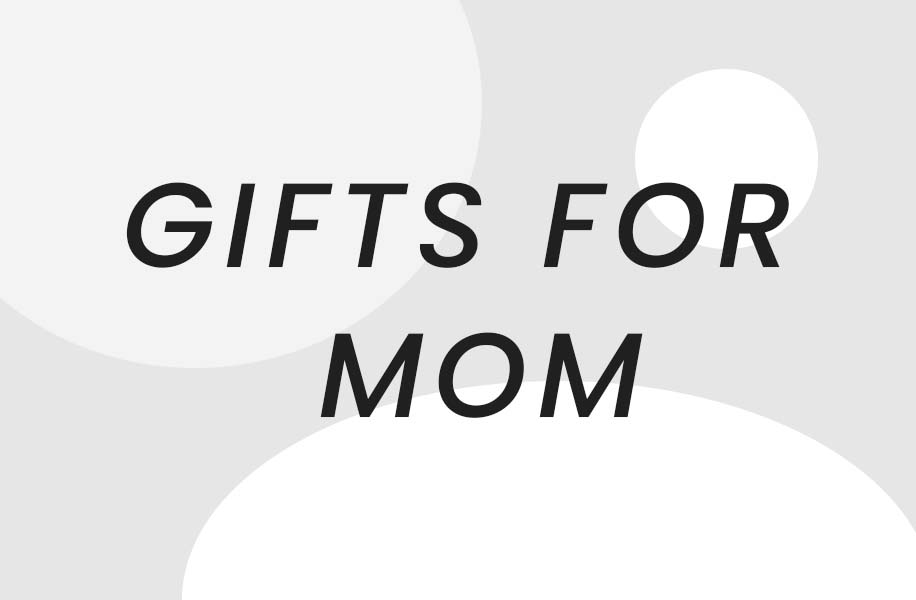 Gifts Mom Loves