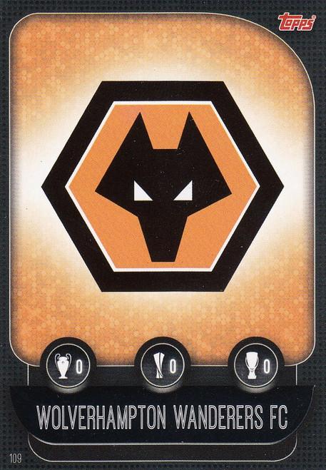 #109 Wolverhampton Wanderers Team Badge Match Attax Champions League 2019/20