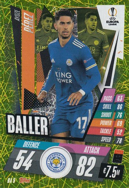 #BA5 Ayoze Pérez (Leicester City) Match Attax EXTRA 2020/21 BALLER