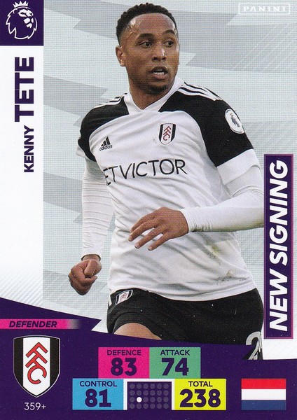 #359+ Kenny Tete (Fulham) Adrenalyn XL Premier League PLUS 2020/21 NEW SIGNINGS