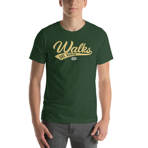 Walks are Boring Unisex T-Shirt