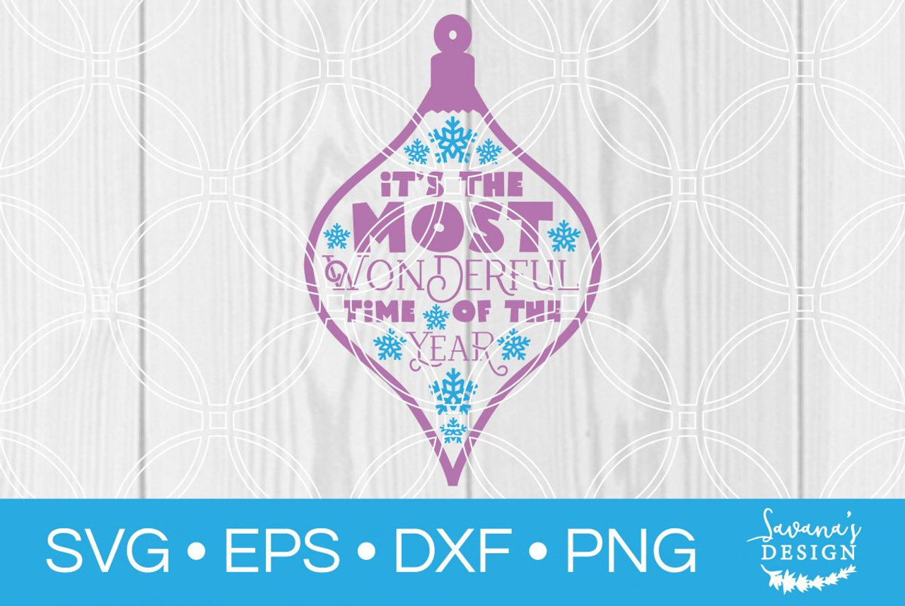 Its The Most Wonderful Time Of The Year Svg V2 Svg Eps Png Dxf Cut Files For Cricut And Silhouette Cameo By Savanasdesign