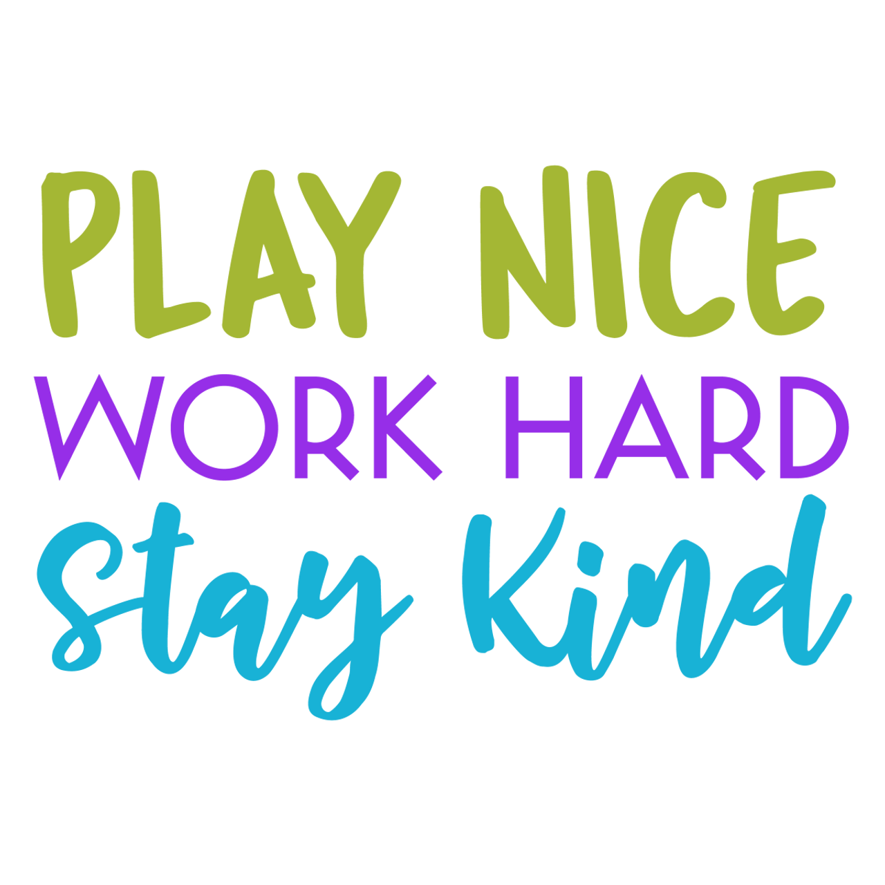 Play Nice Work Hard Stay Kind Svg Svg Eps Png Dxf Cut Files For Cricut And Silhouette Cameo By Savanasdesign
