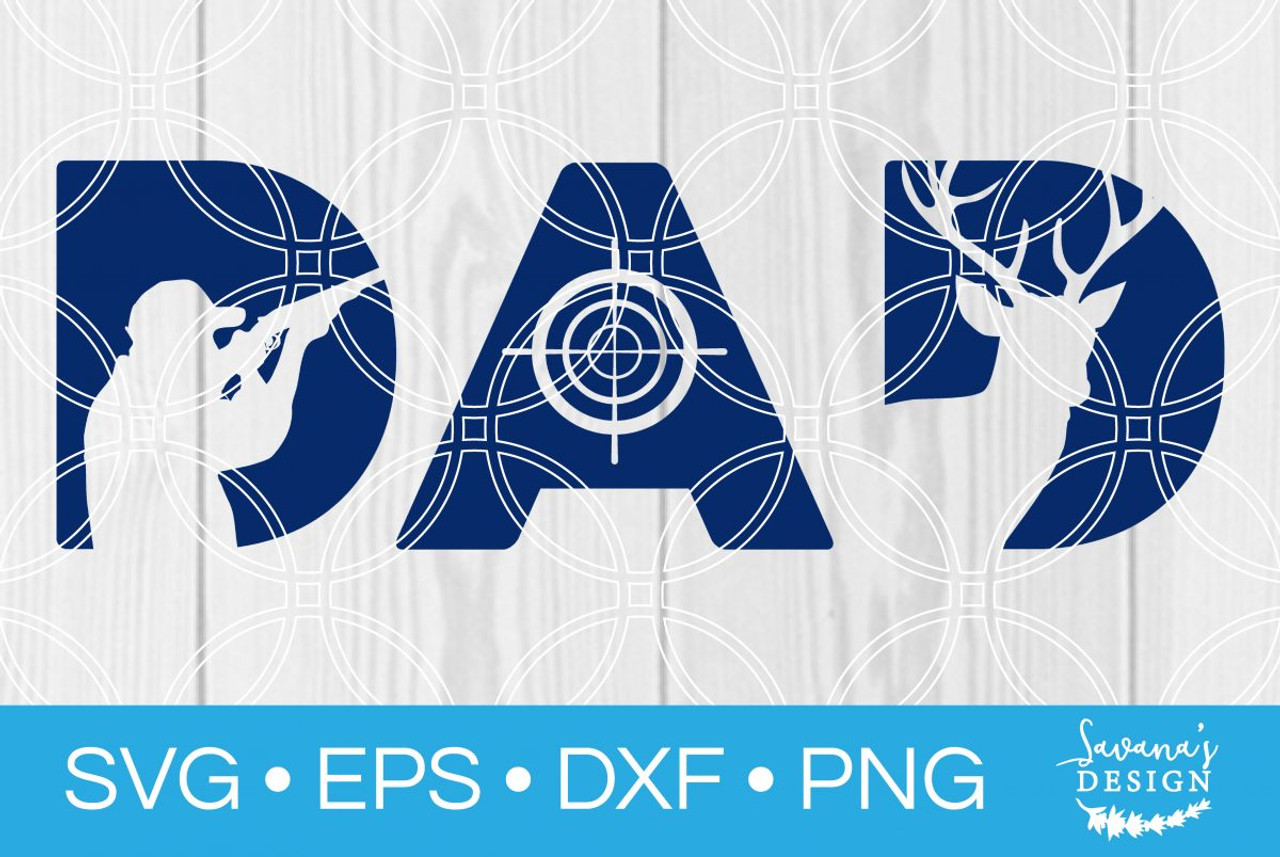 Download Dad Hunting Svg Svg Eps Png Dxf Cut Files For Cricut And Silhouette Cameo By Savanasdesign