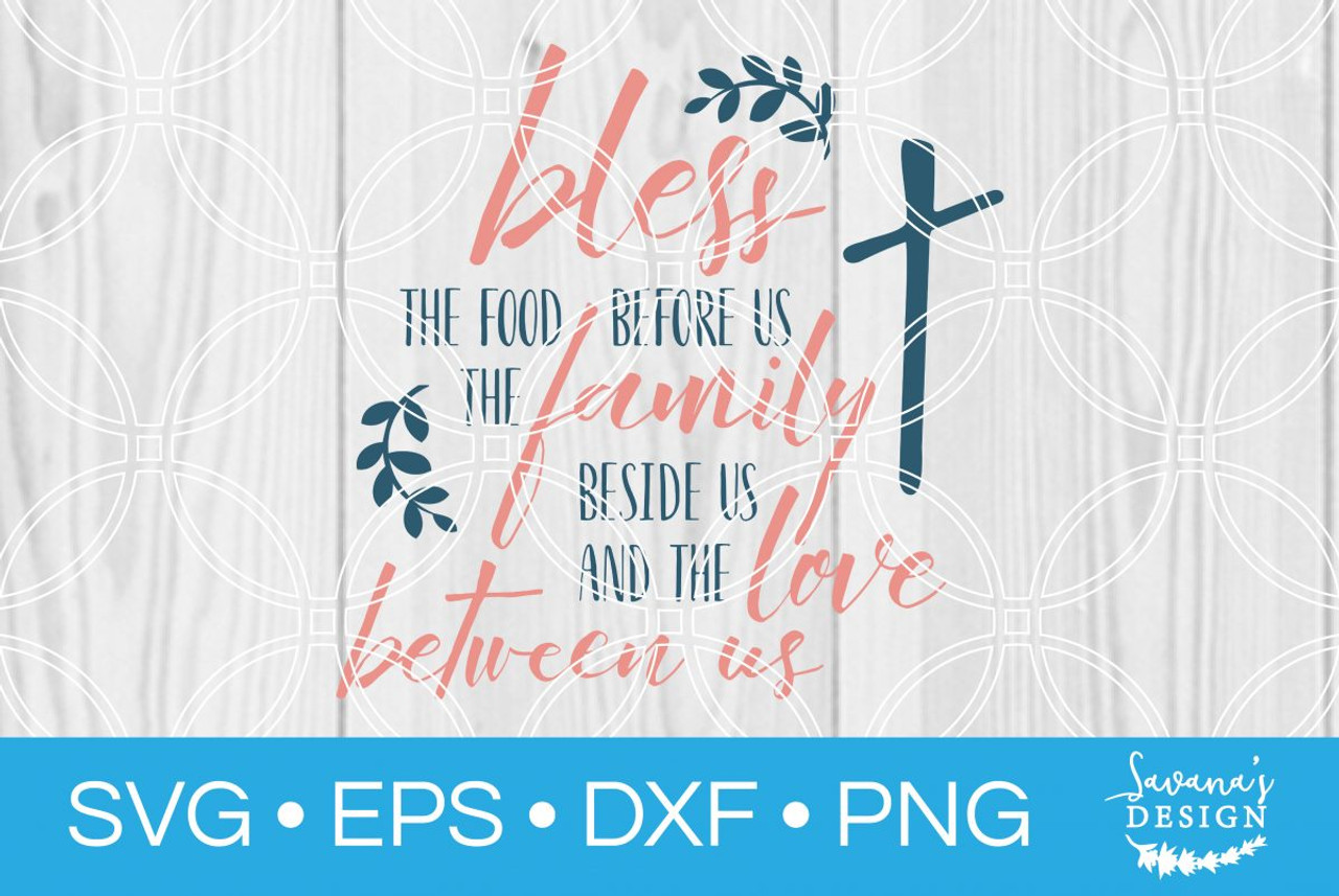 Bless The Food Before Us Svg Svg Eps Png Dxf Cut Files For Cricut And Silhouette Cameo By Savanasdesign