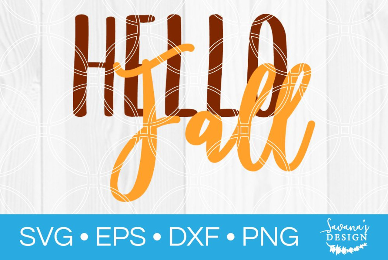 Hello Fall Svg V2 Svg Eps Png Dxf Cut Files For Cricut And Silhouette Cameo By Savanasdesign
