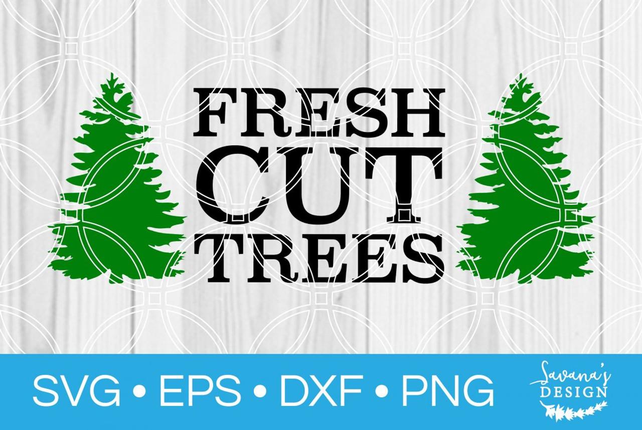 Fresh Christmas Trees Svg.Fresh Cut Trees Svg