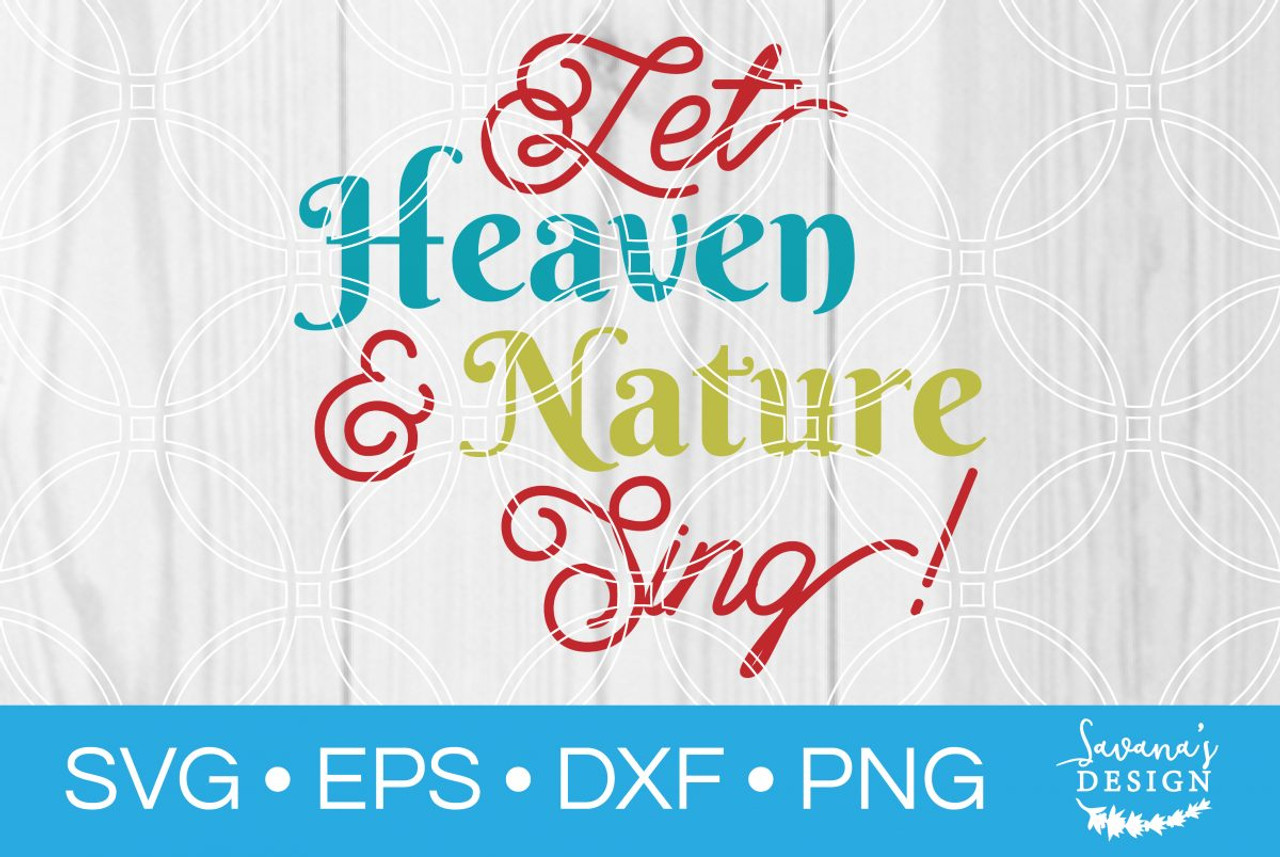 Christmas In Heaven Svg.Let Heaven And Nature Sing Svg