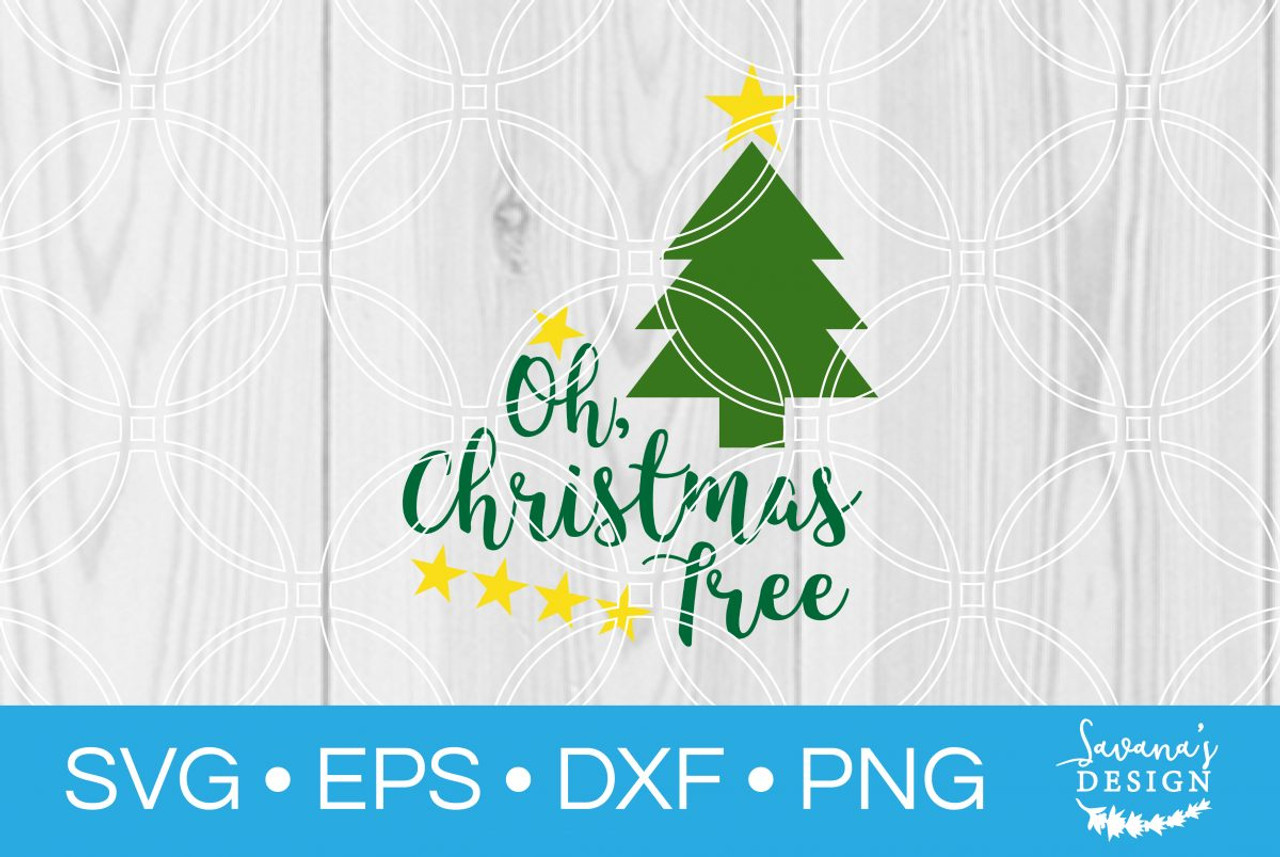 Oh Christmas Tree Svg V2 Svg Eps Png Dxf Cut Files For Cricut And Silhouette Cameo By Savanasdesign