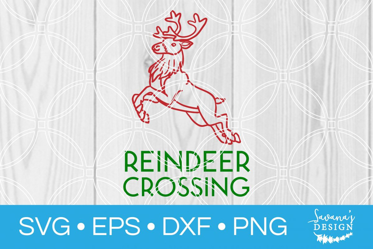 Reindeer Crossing Svg Svg Eps Png Dxf Cut Files For Cricut And Silhouette Cameo By Savanasdesign