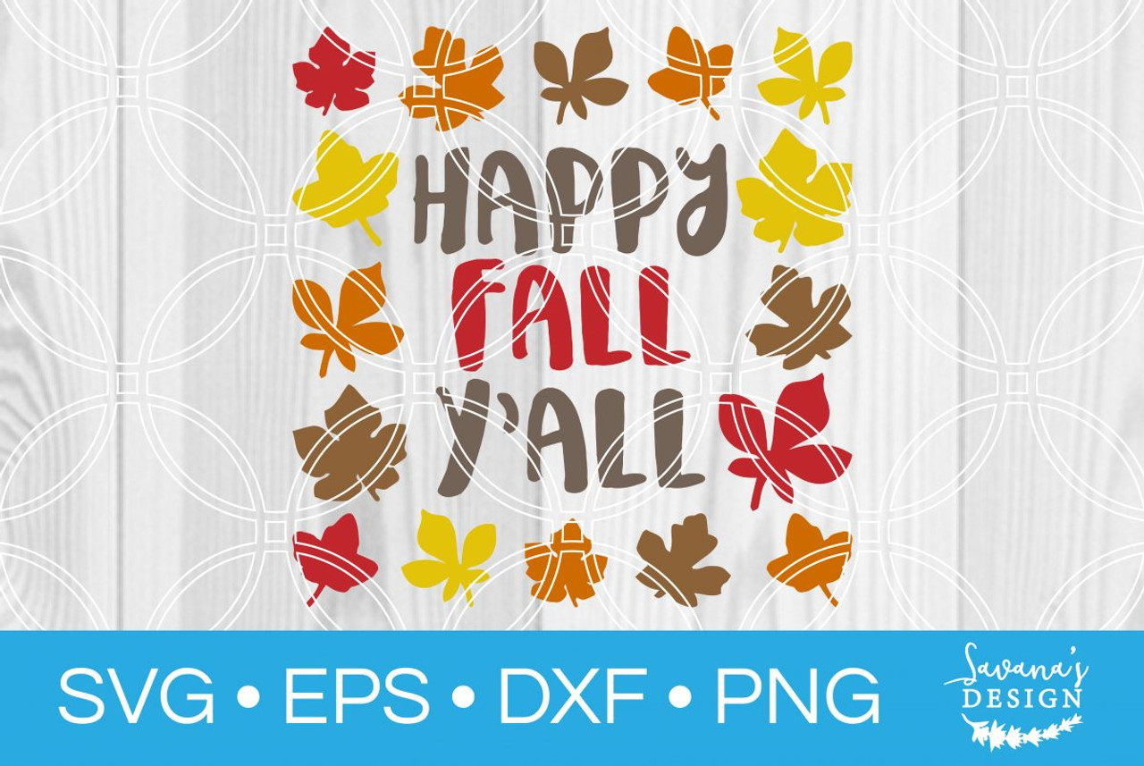 Happy Fall Yall Svg Svg Eps Png Dxf Cut Files For Cricut And Silhouette Cameo By Savanasdesign