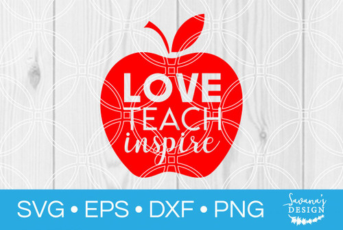 Teach Love Inspire Svg Svg Eps Png Dxf Cut Files For Cricut And Silhouette Cameo By Savanasdesign