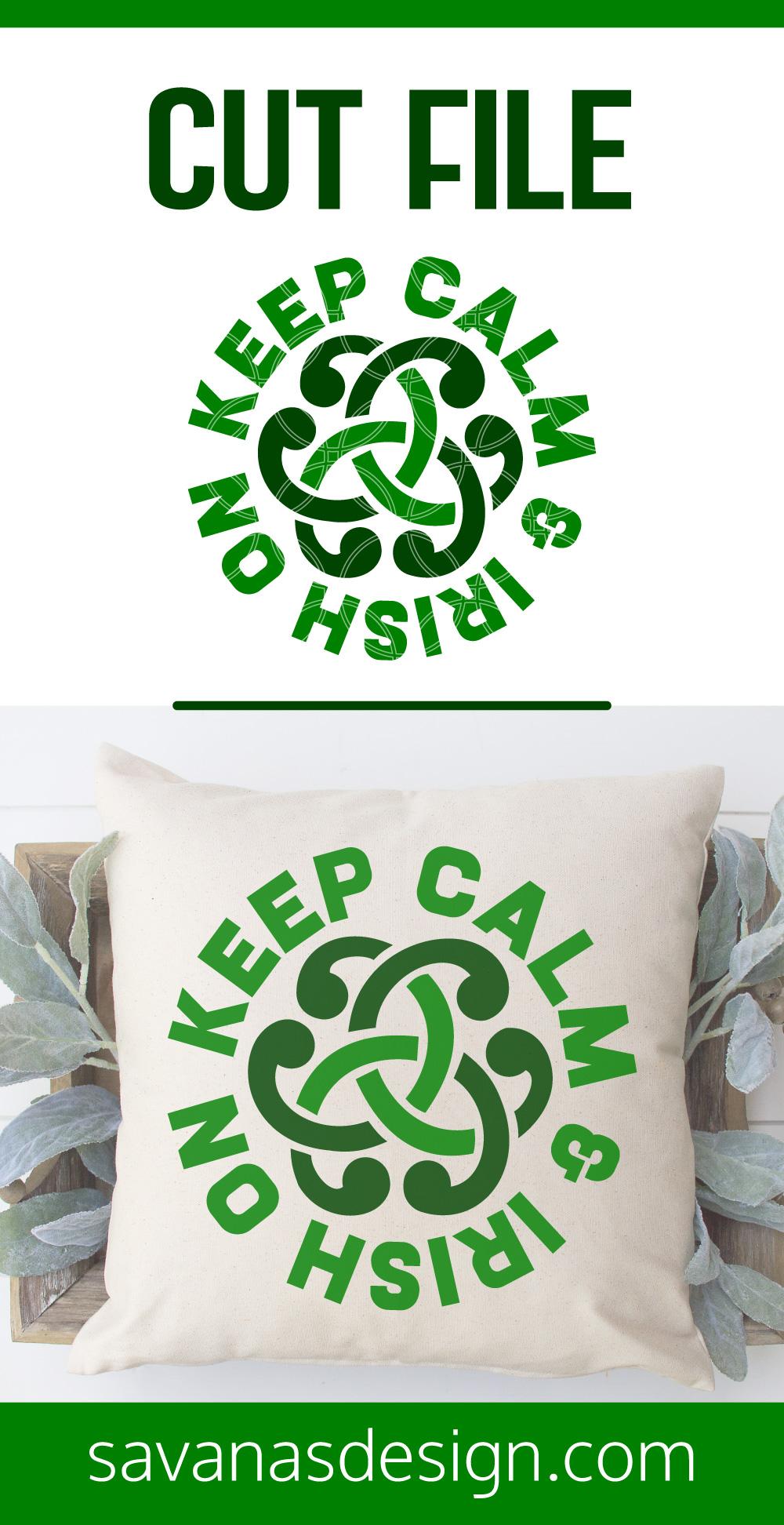 Keep Calm and Irish On SVG Pinterest