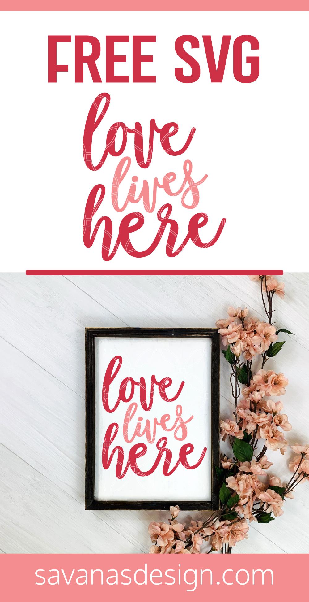 Love Lives Here SVG Pinterest