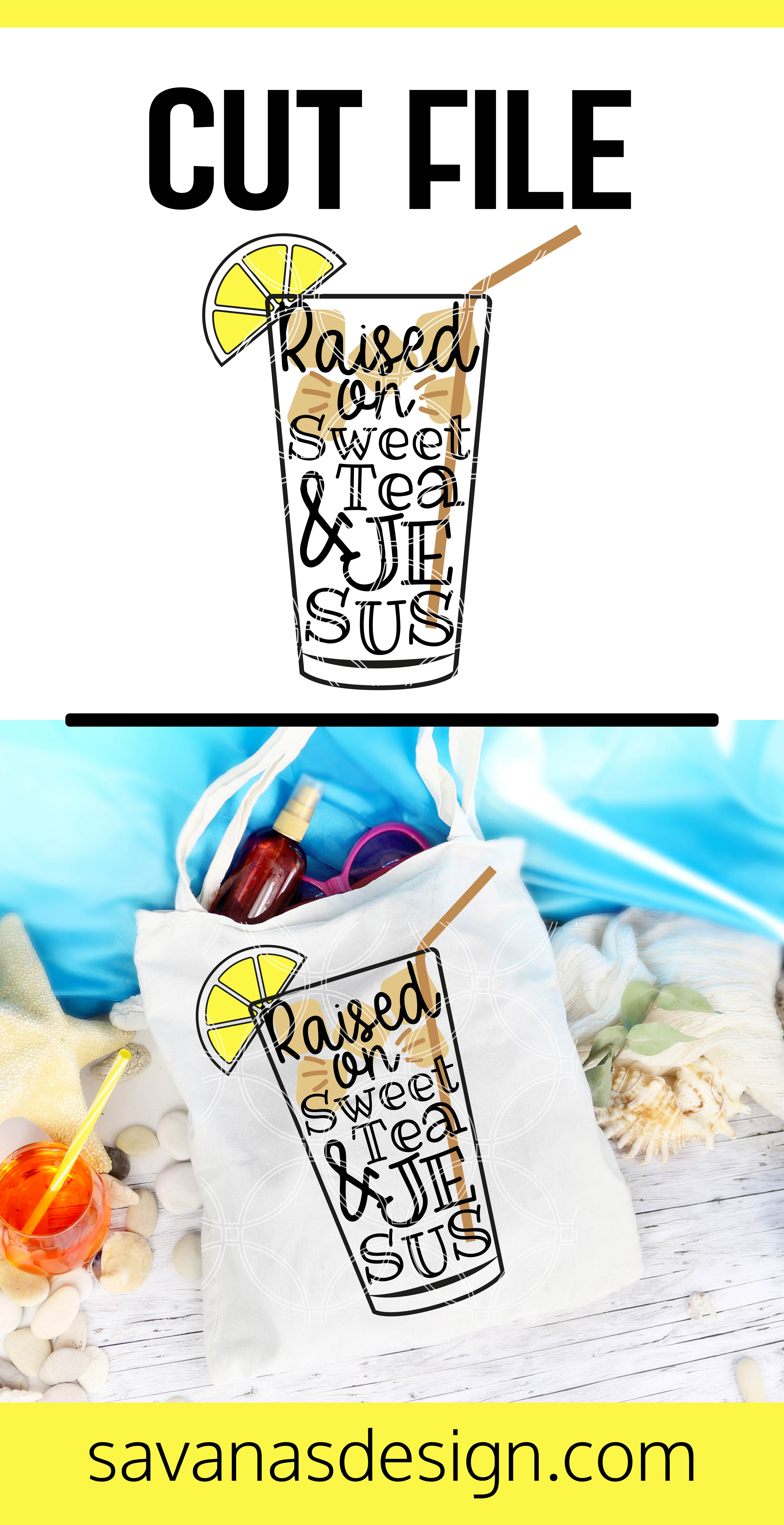 Raised On Sweet Tea And Jesus Svg Svg Eps Png Dxf Cut Files For Cricut And Silhouette Cameo By Savanasdesign