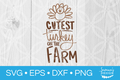 Cutest Turkey On The Farm Svg Svg Eps Png Dxf Cut Files For Cricut And Silhouette Cameo By Savanasdesign