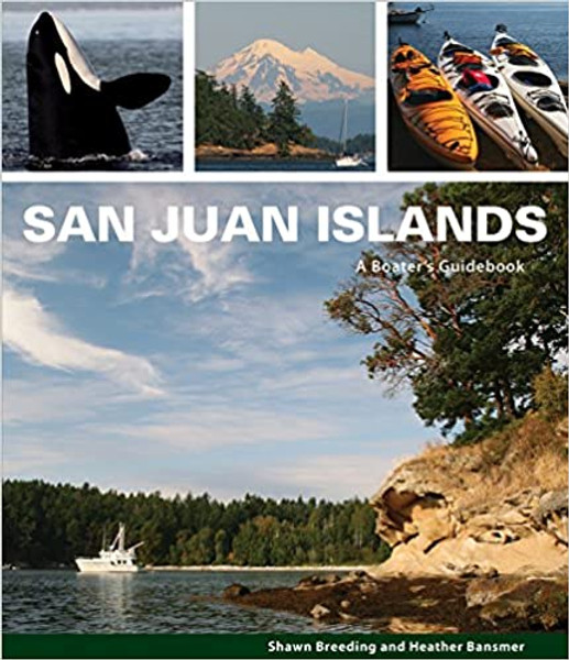 San Juan Islands: A Boaters Guidebook