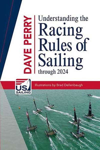 Understanding the Racing Rules of Sailing by Dave Perry
