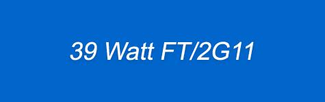 39 Watt 4-pin