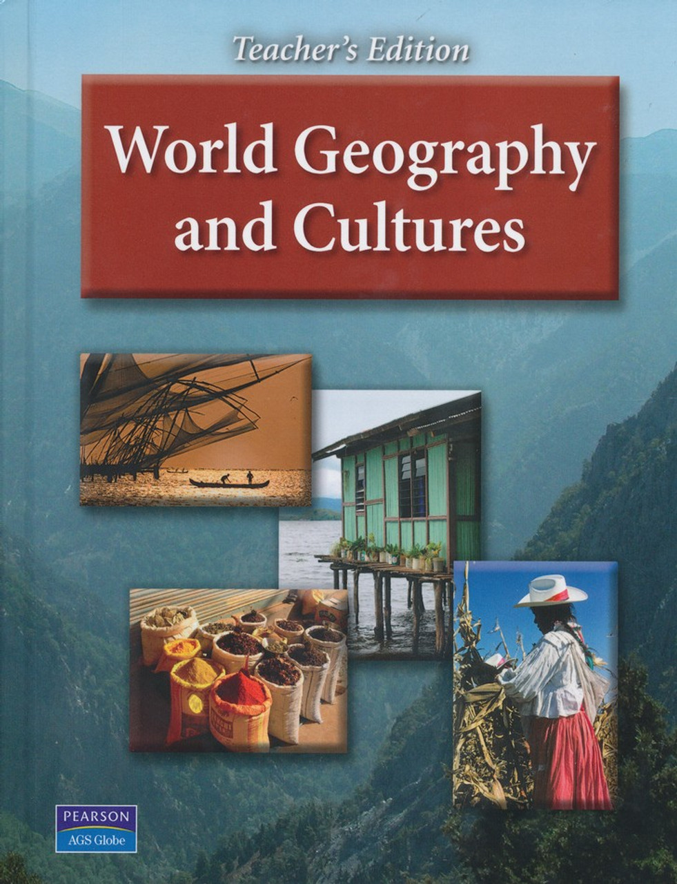 AGS World Geography & Cultures Grades 5-8 Teacher's Edition