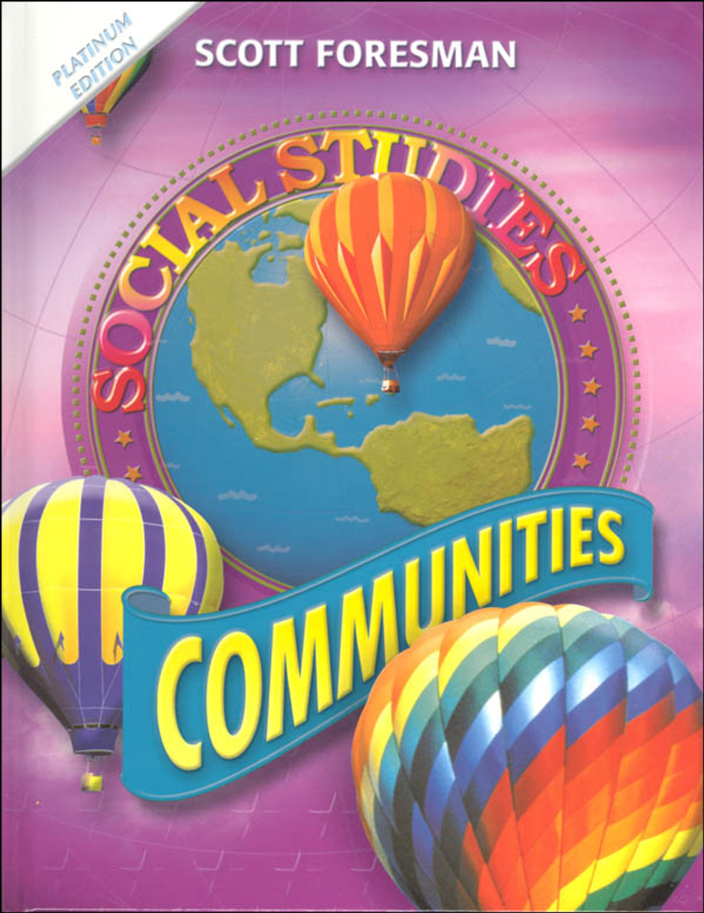 Scott Foresman Social Studies Grade 3 Student Edition - Communities