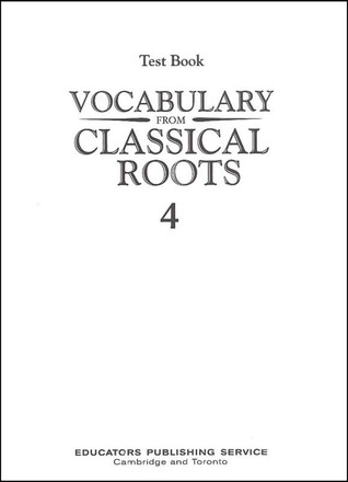 Vocabulary from Classical Roots Grade 4 - Book 4 Tests, Blackline Masters