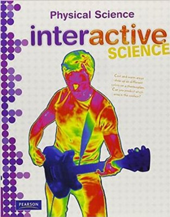 Interactive Science Grades 6-8 Physical Science Student Workbook