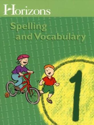 Horizons Grade 1 Spelling & Vocabulary Student Book