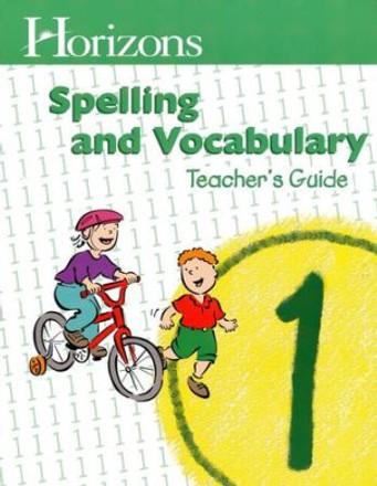 Horizons Grade 1 Spelling & Vocabulary Teachers Guide