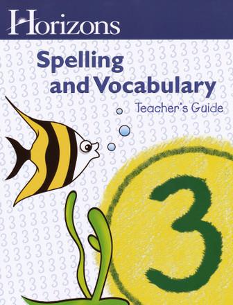 Horizons Grade 3 Spelling & Vocabulary Teachers Guide