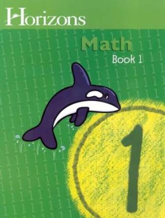 Horizons Grade 1 Math Student Book 1