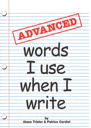 Advanced Words I Use When I Write Spelling Dictionary Grades 5-6